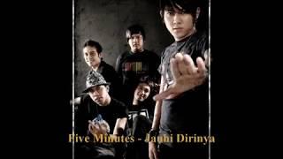 Download lagu Five Minutes - Jauhi Dirinya
