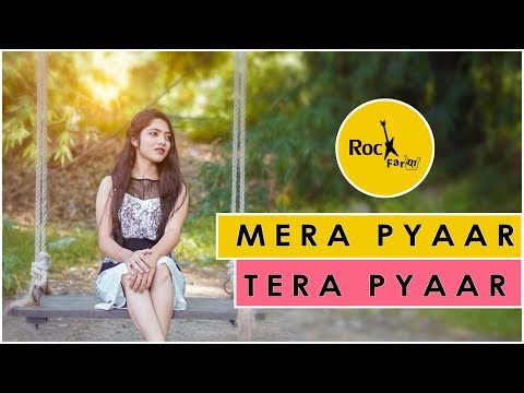Mera Pyar Tera Pyar - Shubhangi | Female Version | Arijit | Jalebi | Latest Songs 2018 | Rockfarm