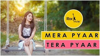Mera Pyar Tera Pyar Shubhangi | Female Version | Arijit | Jalebi | Latest Songs 2018 | Rockfarm