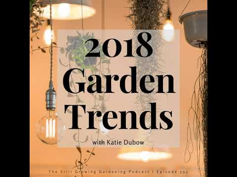 SG593: The 2018 Garden Trends: Nature's RX for Mental Wellness with Katie Dubow