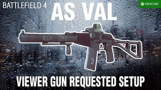 Battlefield 4 - Viewer Setup Gun Request - AS VAL Gameplay (Live Commentary) - XBOX ONE