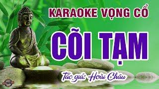 Vọng cổ - Cõi tạm   Karaoke dây đào