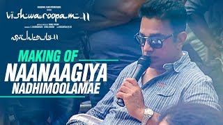 Vishwaroopam 2 - Naanaagiya Nadhimoolamae Making | Kamal Haasan | Ghibran