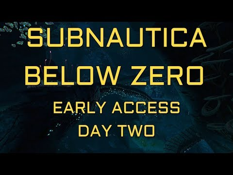 Subnautica: Below Zero Early Access Day Two