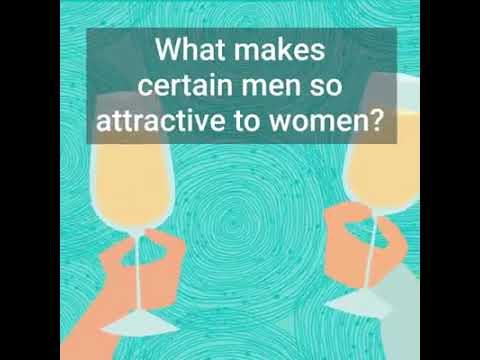 What makes certain men attractive to women
