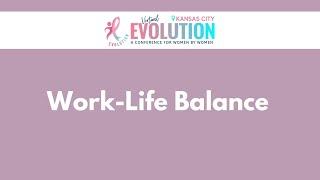 2021 Evolution Kansas City | Work-Life Balance