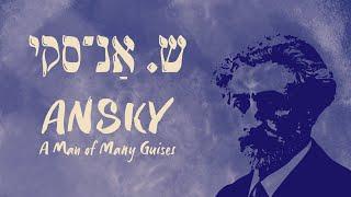 ANSKY: A Man of Many Guises