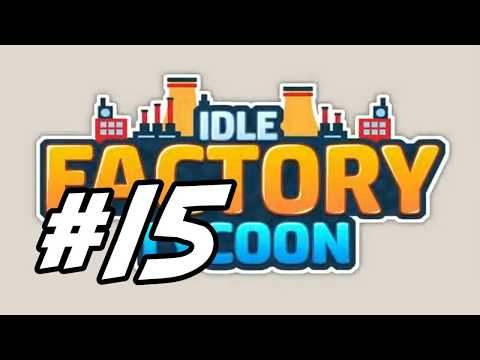 """Idle Factory Tycoon - 15 - """"Metal Plates"""""""