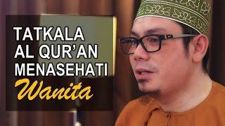 Ceramah Umum: Tatkala Al Quran Menasehati Wanita - Ustadz Ahmad Zainuddin, Lc