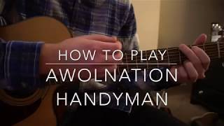 "How to play ""Handyman"" by AWOLNATION"