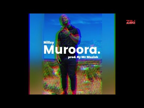 Hillzy - Muroora. (prod. by Mr Masinh) **OFFICIAL AUDIO**