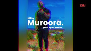 Hillzy - Muroora. (prod. by Mr Masinh) ** AUDIO**