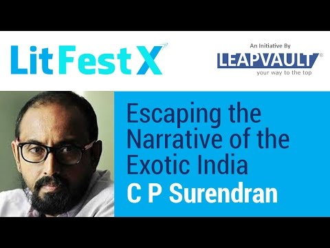 C P Surendran Live Q&A: Escaping the Narrative of the Exotic India