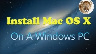 How To Install Mac Os X 10.8 Mountain Lion On Windows 8 (8.1) 7 XP