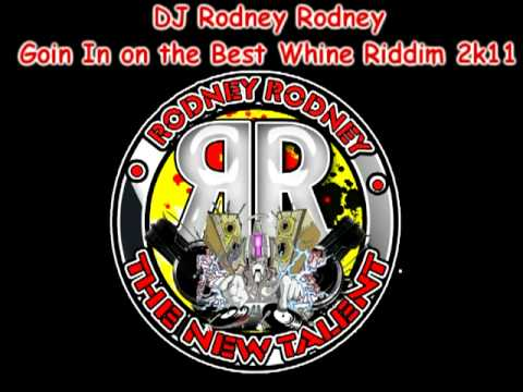 Dj Rodney Rodney Goin in on The Best Whine Riddim