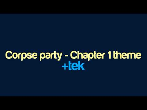 +tek - Corpse party - Chapter 1 theme
