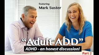 (Part 2) Adult ADD an honest discussion w/ Mark Suster & Kati Morton