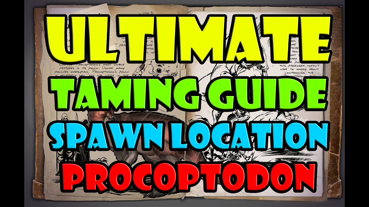 Marvelous ARK: Survival Evolved   PROCOPTODON TAME GUIDE   Spawn Location   DINO TAME  GUIDE   YouTube