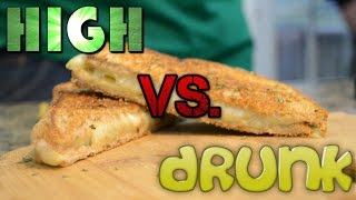 High vs. Drunk: Grilled Cheese