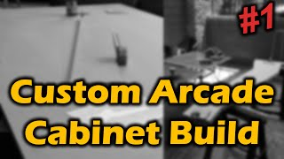 Project Game Room - Arcade Cabinet Build Part 1