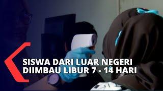 Jakarta, kompas.tv - pemerintah provinsi dki jakarta mengimbau bagi murid sekolah internasioal di yang baru saja kembali dari luar negeri agar dilibu...