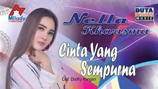 Download Nella Kharisma - Cinta Yang Sempurna [ OFFICIAL ]