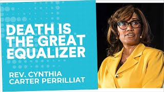 Death is the great equalizer | Rev. Cynthia Carter | End Well Symposium