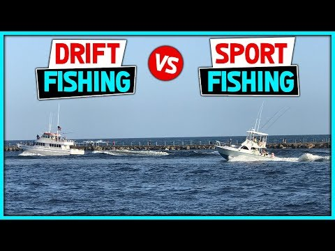 Difference Between Drift Fishing And Sport Fishing