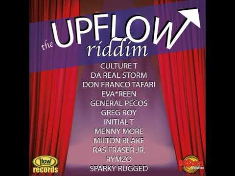 Upflow Riddim Mix (Full, May 2018) Feat. General pecos, Culture T, Greg Roy, Milton Blake