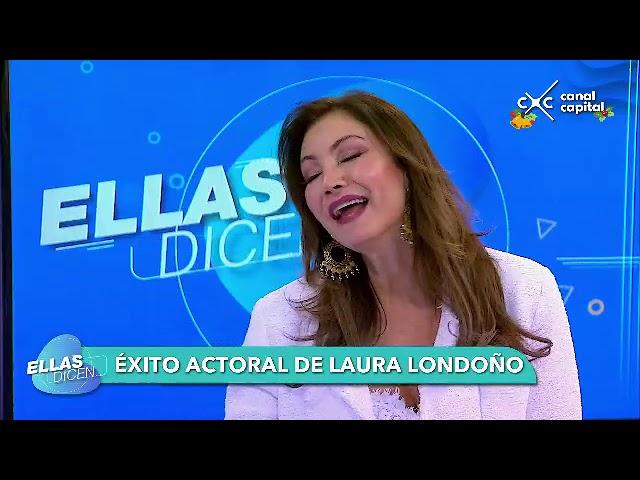 La actriz Laura Londoño - Ellas Dicen
