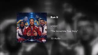 Logic - Run It (3D AUDIO)