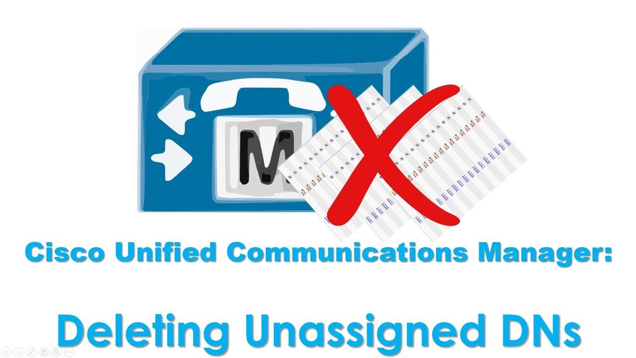 Cısco Unified Communicatıons Manager (CUCM): Deleting