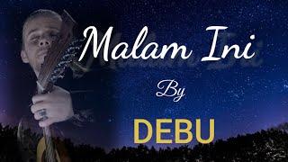 Malam Ini with lyrics by DEBU
