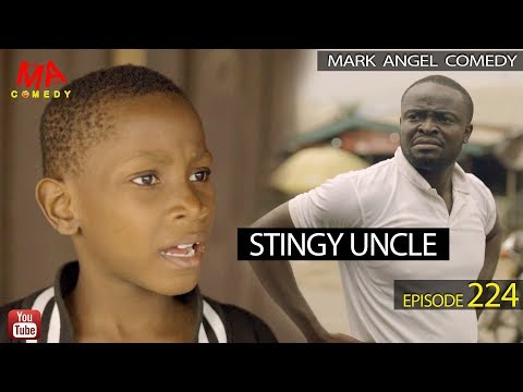 STINGY UNCLE (Mark Angel Comedy) (Episode 224)