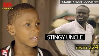 STINGY UNCLE (Mark Angel Comedy Episode 224)