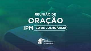 Reunião de Oração - 30/07/2020