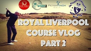 "ROYAL LIVERPOOL GOLF COURSE ""THE OPEN"" SPECIAL PART 2"