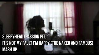 Sleepyhead | Passion Pit MASHUP (cover)