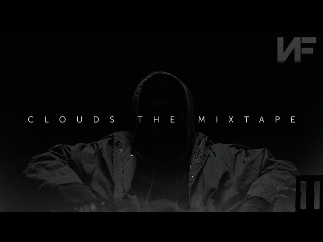 NF - Clouds (The Mixtape)