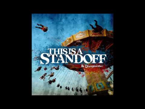 This Is A Standoff - Be Disappointed [2009] (Full Album)