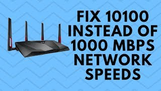 Fix 10/100 instead of 1000 Mbps Network Speeds