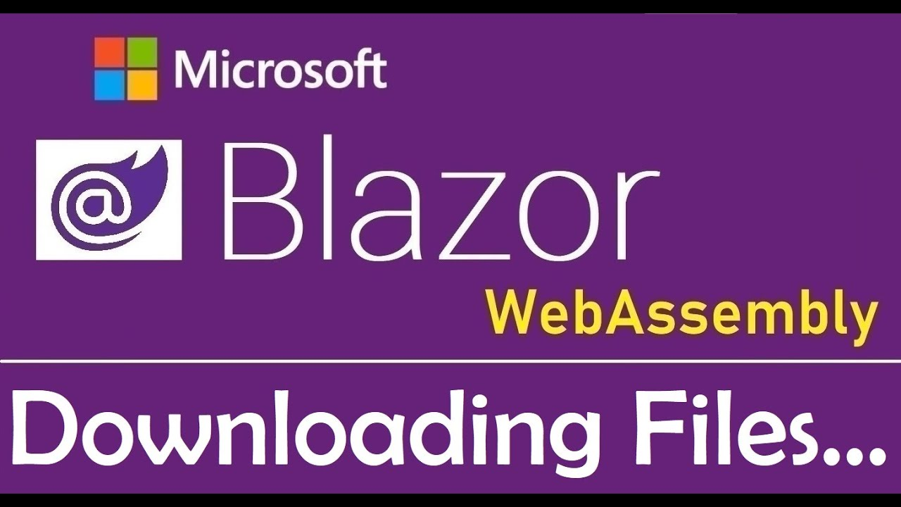 Blazor WebAssembly - Downloading Files