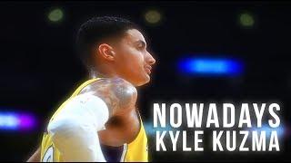Kyle Kuzma MIX - Nowadays [HD]