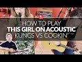 How To Play This Girl On Acoustic By Kings Vs Cookin On 3 Burners Guitar Lesson mp3