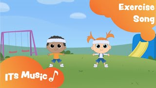 Exercise Song | ITS Music Kids Songs