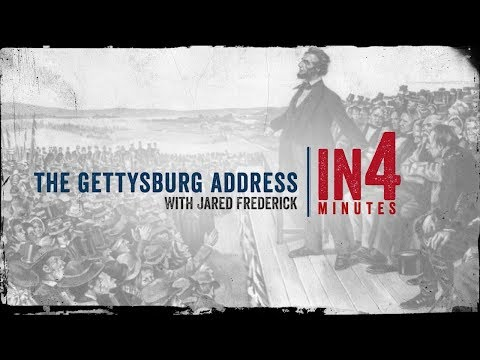 The Gettysburg Address: The Civil War In Four Minutes
