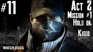 Watch Dogs - Walkthrough - Part 11 - Act 2 - Mission #1 - Hold…