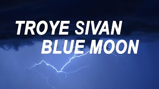 Скачать Troye Sivan Blue Moon Lyrics