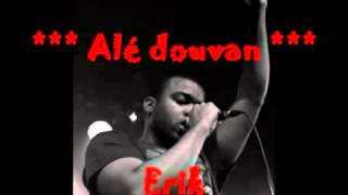 Erik- Alé Douvan