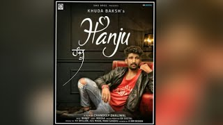 Hanju - (Official Video) - Khuda Baksh - Mirza - Mr. Veer Grooves - Latest Punjabi Song 2018